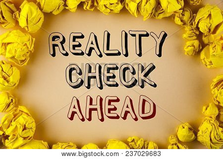 Text Sign Showing Reality Check Ahead. Conceptual Photo Unveil Truth Knowing Actuality Avoid Being S