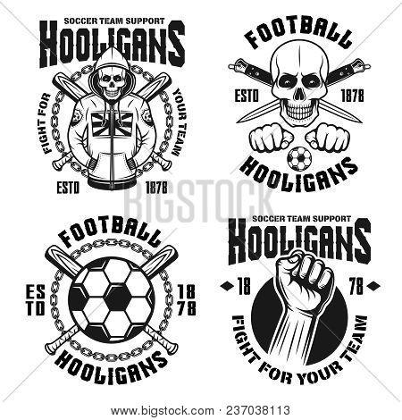 Soccer Hooligans Set Of Four Vector Emblems, Badges, Labels Or Logos In Vintage Monochrome Style Iso