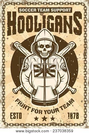 Football Hooligan Vintage Poster With Skull In Hoodie And Two Crossed Baseball Bats Vector Illustrat