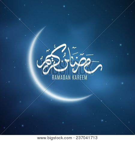 Ramadan Kareem. Religion Holy Month. Hand Drawn Caligraphy. Bright Moon In The Starry Sky. Light Clo