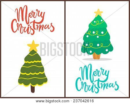 Merry Christmas, Trees Set Decorated With Stars On Their Tops And Balls With Garlands, Symbols Of Wi