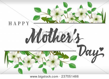 Happy Mother Day Lettering With Blooming Twigs. Mothers Day Greeting Card. Handwritten Text, Calligr
