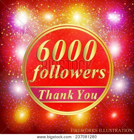 Bright Followers Background. 6000 Followers Illustration With Thank You On A Ribbon. Illustration.