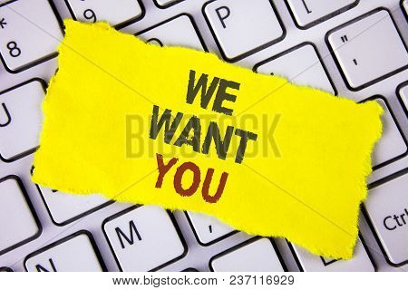 Text Sign Showing We Want You. Conceptual Photo Employee Help Wanted Workers Recruitment Headhunting