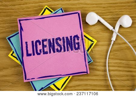 Conceptual Hand Writing Showing Licensing. Business Photo Showcasing Grant A License Legally Permit