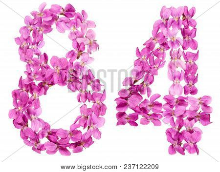 Arabic Numeral 84, Eighty Four, From Flowers Of Viola, Isolated On White Background