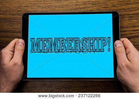 Text Sign Showing Membership. Conceptual Photo Being Member Part Of A Group Or Team Join Organizatio
