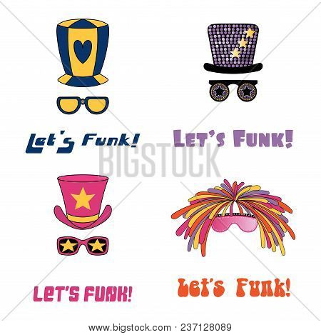 Set Of Hand Drawn Funky Hats And Glasses, With Text Lets Funk. Isolated Objects On White Background.