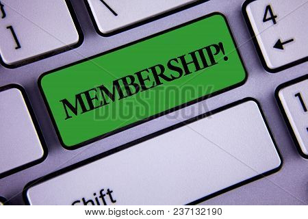 Word Writing Text Membership. Business Concept For Being Member Part Of A Group Or Team Join Organiz