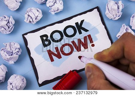 Conceptual Hand Writing Showing Book Now Motivational Call. Business Photo Text Make A Reservation I