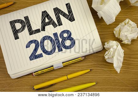 Writing Note Showing  Plan 2018. Business Photo Showcasing Challenging Ideas Goals For New Year Moti