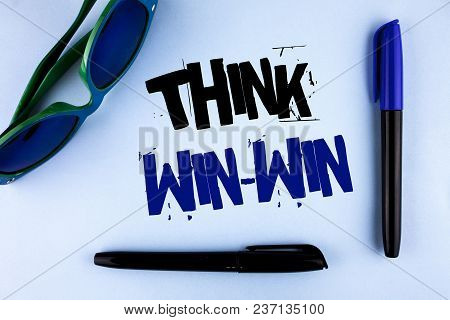 Conceptual Hand Writing Showing Think Win-win. Business Photo Showcasing Negotiation Strategy For Bo