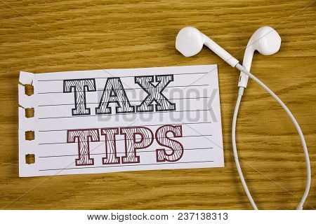 Text Sign Showing Tax Tips. Conceptual Photo Help Ideas For Taxation Increasing Earnings Reduction O