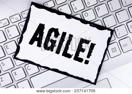 Conceptual Hand Writing Showing Agile Motivational Call. Business Photo Showcasing Develop An Agilit