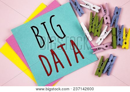 Conceptual Hand Writing Showing Big Data. Business Photo Showcasing Large Amount Of Information That