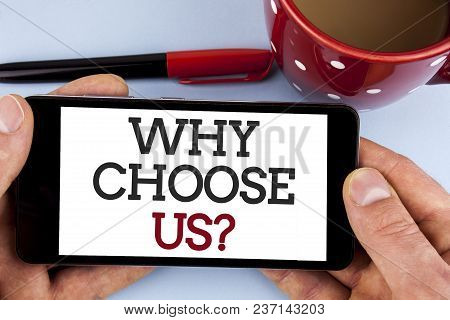 Word Writing Text Why Choose Us Question. Business Concept For Reasons To Select Our Services Produc