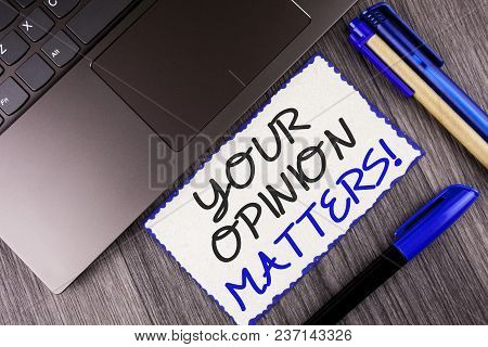 Word Writing Text Your Opinion Matters Motivational Call. Business Concept For Client Feedback Revie