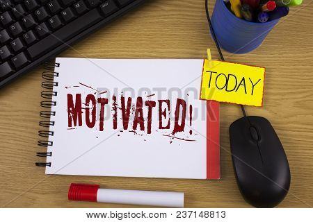 Word Writing Text Motivated Motivational Call. Business Concept For Willing To Do Something Inspired