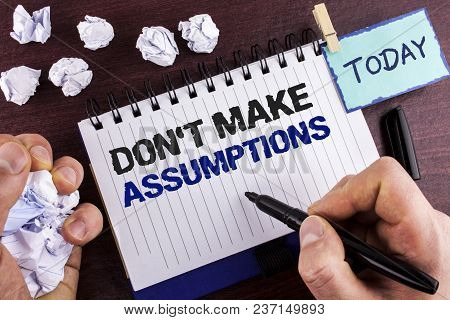 Text Sign Showing Do Not Make Assumptions. Conceptual Photo Predict Events Future Without Clue Alter