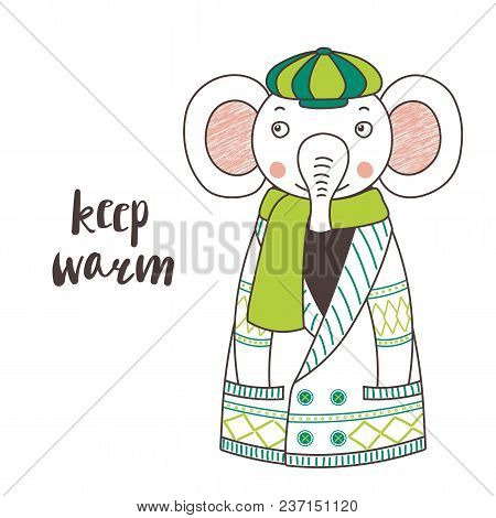 Hand Drawn Vector Illustration Of A Cute Funny Elephant In A Knitted Cardigan, Muffler And Cap, Text