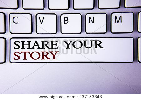 Writing Note Showing  Share Your Story. Business Photo Showcasing Tell Personal Experiences Talk Abo