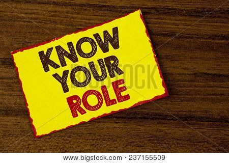 Handwriting Text Writing Know Your Role. Concept Meaning Define Position In Work Or Life Career Life