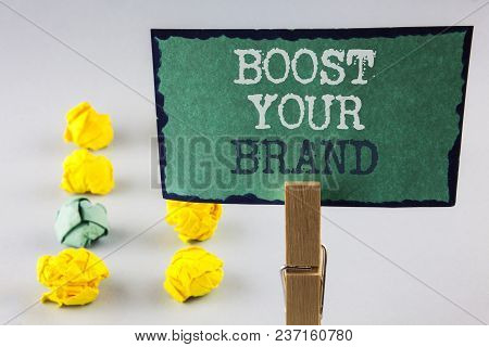 Handwriting Text Writing Boost Your Brand. Concept Meaning Improve Your Models Name In Your Field Ov