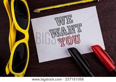 Writing Note Showing  We Want You. Business Photo Showcasing Employee Help Wanted Workers Recruitmen