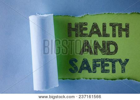 Conceptual Hand Writing Showing Health And Safety. Business Photo Text Being In Good Condition Harml