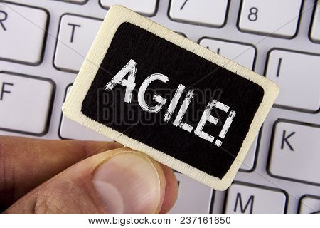 Writing Note Showing  Agile Motivational Call. Business Photo Showcasing Develop An Agility Towards