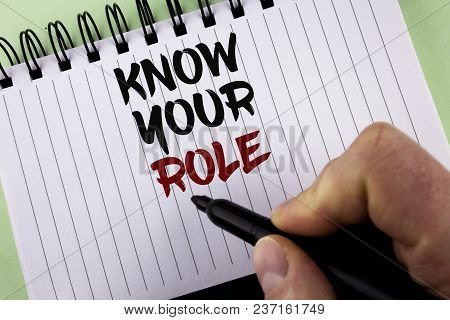 Text Sign Showing Know Your Role. Conceptual Photo Define Position In Work Or Life Career Life Goals