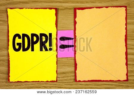 Conceptual Hand Writing Showing Gdpr Motivational Call. Business Photo Text General Data Protection