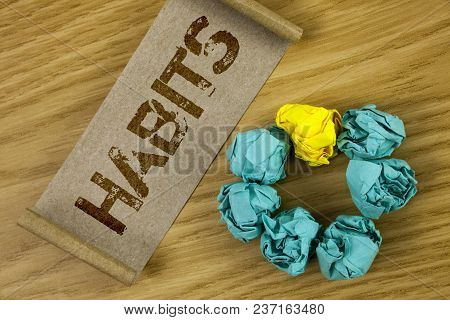 Conceptual Hand Writing Showing Habits. Business Photo Showcasing Regular Tendency Or Practice Routi