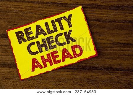 Handwriting Text Writing Reality Check Ahead. Concept Meaning Unveil Truth Knowing Actuality Avoid B