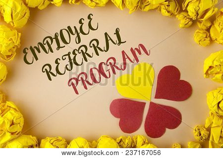 Conceptual Hand Writing Showing Employee Referral Program. Business Photo Showcasing Strategy Work E