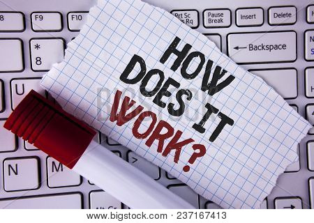 Conceptual Hand Writing Showing How Does It Work Question. Business Photo Text Asking About Device O