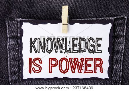Word Writing Text Knowledge Is Power. Business Concept For Learning Will Give You Advantage Over Oth