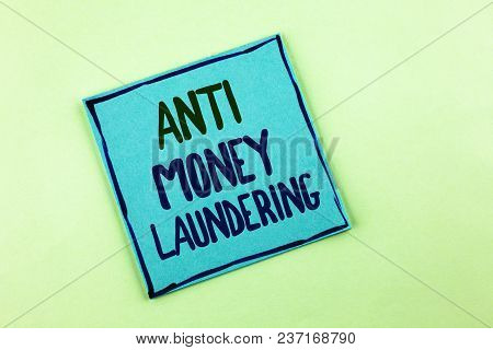 Conceptual Hand Writing Showing Anti Monay Laundring. Business Photo Showcasing Entering Projects To