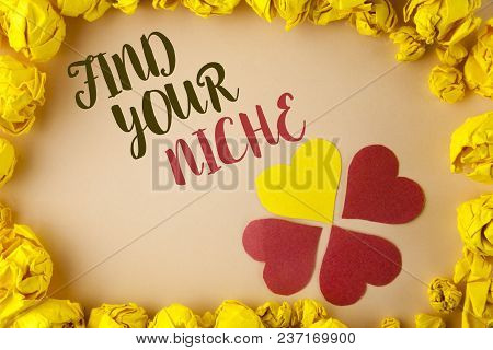 Conceptual Hand Writing Showing Find Your Niche. Business Photo Showcasing Search For Your Field Dec