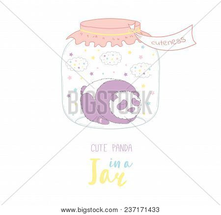 Hand Drawn Vector Illustration Of Cute Funny Cartoon Panda In A Glass Jar With Label Cuteness, With