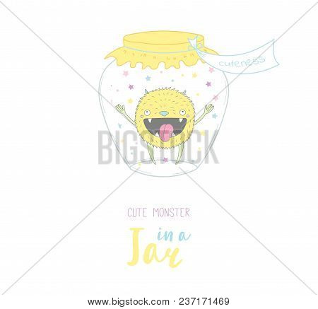 Hand Drawn Vector Illustration Of Cute Funny Cartoon Monster In Glass Jar With Label Cuteness, With
