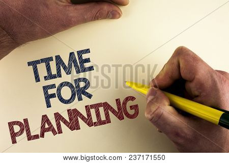 Word Writing Text Time For Planning. Business Concept For Start Of A Project Making Decisions Organi