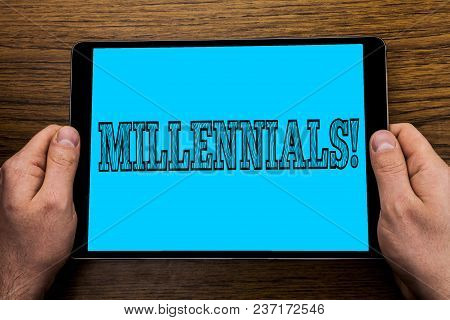 Text Sign Showing Millennials Motivational Call. Conceptual Photo Generation Y Born From 1980s To 20