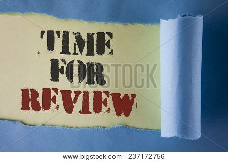 Writing Note Showing  Time For Review. Business Photo Showcasing Giving Feedback Evaluation Rate Job