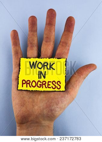 Text Sign Showing Work In Progress. Conceptual Photo People Is Working Right Know To Deliver Expecte