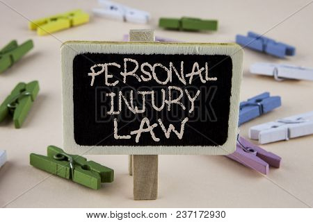 Conceptual Hand Writing Showing Personal Injury Law. Business Photo Showcasing Guarantee Your Rights