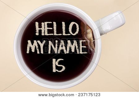Handwriting Text Writing Hello My Name Is. Concept Meaning Meeting Someone New Introduction Intervie