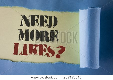 Writing Note Showing  Need More Likes Question. Business Photo Showcasing Improve Reach Ads Marketin