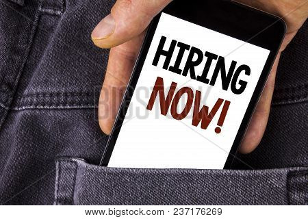 Conceptual Hand Writing Showing Hiring Now Motivational Call. Business Photo Text Workforce Wanted N
