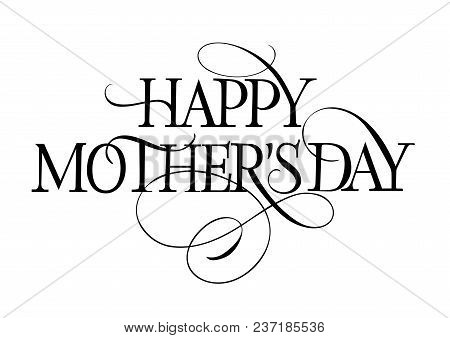 Happy Mother Day Lettering With Flourish. Mothers Day Design Element. Typed Text, Calligraphy. For G